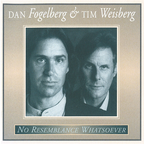 No Resemblance Whatsoever (with Dan Fogelberg) 1995 Album