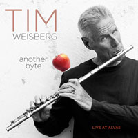 Tim Weisberg, Another Byte: Live at Alvas